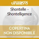 Shontelligence cd musicale di Shontelle
