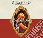 LIVE IN ITALY + 2 DVD BONUS cd musicale di ZUCCHERO