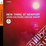 NEW THING AT NEWPORT                      cd musicale di COLTRANE JOHN-ARCHIE SHEPP