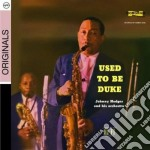 USED TO BE DUKE                           cd musicale di Johnny Hodges