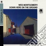 DOWN HERE ON THE GROUND                   cd musicale di Wes Montgomery
