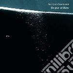 UN JOUR SI BLANC                          cd musicale di Francois Couturier