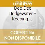 KEEPING TRADITION                         cd musicale di BRIDGEWATER DEE DEE