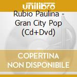 Grand city pop+dvd cd musicale di Paulina Rubio