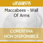 WALL OF ARMS cd musicale di MACCABEES