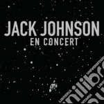 JACK JOHNSON, EN CONCERT cd musicale di JACK JOHNSON