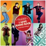 I LOVE RADIO ROCK cd musicale di ARTISTI VARI