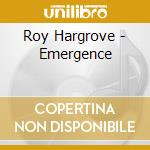 Roy Hargrove - Emergence cd musicale di ROY HARGROVE BIG BAND
