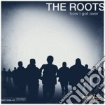 HOW I GOT OVER cd musicale di ROOTS