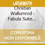 Christian Wallumrod - Fabula Suite Lugano cd musicale di Christian Wallumrod