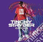 Catch 22 cd musicale di Stryder Tinchy