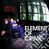 Element Of Crime - Immer Da Wo Du Bist Bin cd