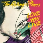 LOVE YOU LIVE                             cd musicale di ROLLING STONES
