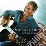 ONE WORLD ONE LOVE                        cd musicale di Michael Bolton