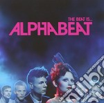 Alphabeat - The Beat Is... cd musicale di Alphabeat