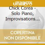 SOLO PIANO, IMPROVISATIONS VOL.1 & 2, C   cd musicale di Chick Corea