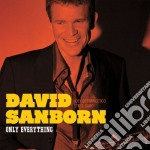 Only everything cd musicale di David Sanborn
