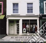 SIGH NO MORE                              cd musicale di MUMFORD & SONS