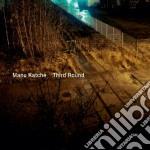 THIRD ROUND                               cd musicale di KATCHE'MANU