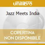 JAZZ MEETS INDIA                          cd musicale di I SCHWEIZER B.