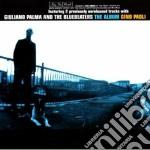 THE ALBUM                                 cd musicale di PALMA GIULIANO AND THE BLUEBEA