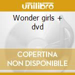 Wonder girls + dvd cd musicale di Girls Wonder