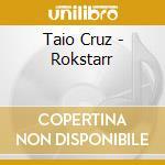 Rokstarr cd musicale di Taio Cruz