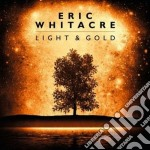 Light and gold cd musicale di Eric Whitacre