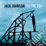 TO THE SEA - STANDARD EDITION -           cd musicale di Jack Johnson