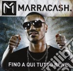 FINO A QUI TUTTO BENE                     cd musicale di MARRACASH