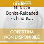 Min nina bonita cd musicale di Chino y nacho