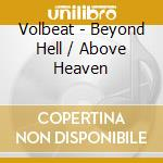 Beyond hell/above -cd+dvd cd musicale di Volbeat