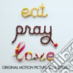 Eat Pray Love cd musicale di ARTISTI VARI