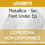 Six feet down under cd musicale di Metallica