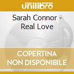 Real love cd musicale di Sarah Connor