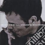 Un giorno bellissimo cd musicale di Francesco Renga