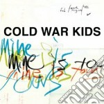 Mine is yours cd musicale di COLD WAR KIDS