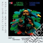 Cup full of dreams cd musicale di Sugar cane harris