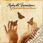 Chiamami ancora amore cd musicale di Roberto Vecchioni