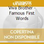 Famous first words cd musicale di Brothers Viva