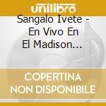 En vivo en el madison square garden cd+dvd cd musicale di Ivete Sangalo