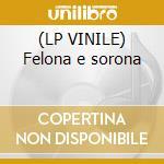 (LP VINILE) Felona e sorona lp vinile di LE ORME