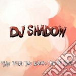 The less you know, the bet cd musicale di Shadow Dj