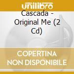 Original me cd musicale di Cascada