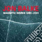 Magnetic works 1993-2001 cd musicale di Jon Balke