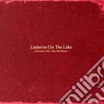 Lanterns On The Lake - Gracious Tide Take Me Home cd musicale di Lantems on the lake