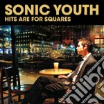 Hits are for squares cd musicale di Sonic Youth