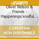 Happenings + soulful brass cd musicale di Oliver Nelson