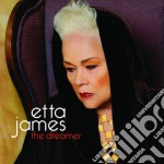 Etta James - The Dreamer cd musicale di Etta James