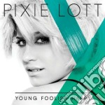 Pixie Lott - Young Foolish Happy cd musicale di Lott Pixie